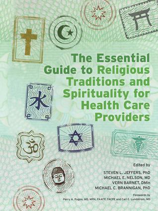 The Essential Guide to Religious Traditions and Spirituality for Health Care Providers: 1st Edition (Hardback) book cover