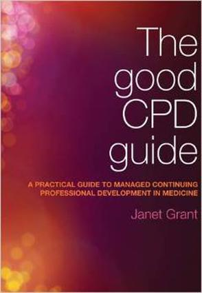 The Good CPD Guide: A Practical Guide to Managed Continuing Professional Development in Medicine, Second Edition, 2nd Edition (Paperback) book cover