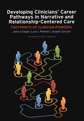 Developing Clinicians' Career Pathways in Narrative and Relationship-Centered Care: Footprints of Clinician Pioneers, 1st Edition (Paperback) book cover