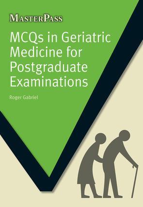 MCQs in Geriatric Medicine for Postgraduate Examinations: 1st Edition (Paperback) book cover