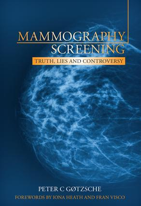 Mammography Screening: Truth, Lies and Controversy, 1st Edition (Paperback) book cover