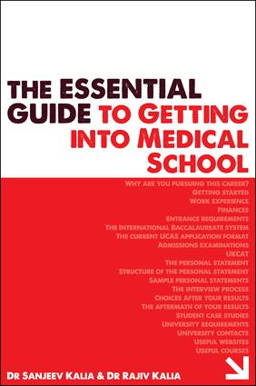 The Essential Guide to Getting into Medical School: 1st