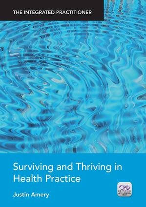 Surviving and Thriving in Health Practice: The Integrated Practitioner, 1st Edition (Paperback) book cover