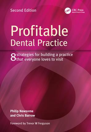 Profitable Dental Practice: 8 Strategies for Building a Practice That Everyone Loves to Visit, Second Edition book cover