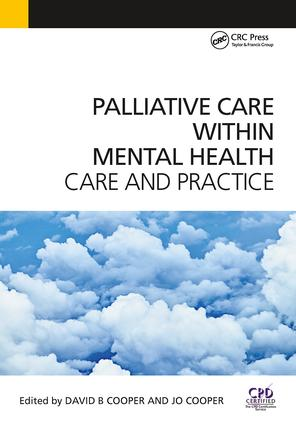 Palliative Care Within Mental Health: Care and Practice, 1st Edition (Paperback) book cover