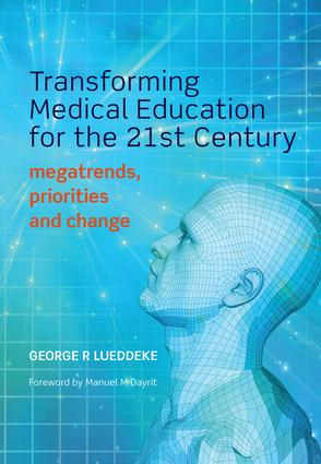 Transforming Medical Education for the 21st Century: Megatrends, Priorities and Change, 1st Edition (Paperback) book cover