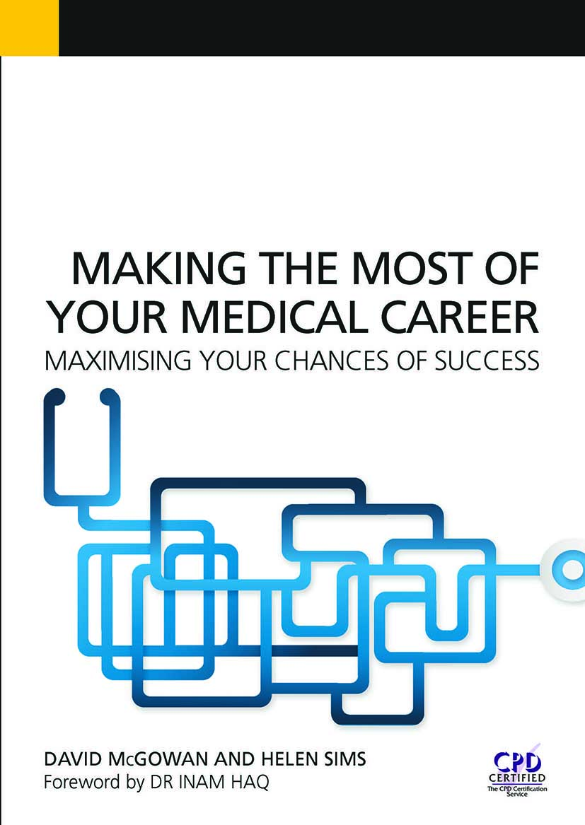 Making the Most of Your Medical Career: Maximising Your Chances of Success, 1st Edition (Paperback) book cover