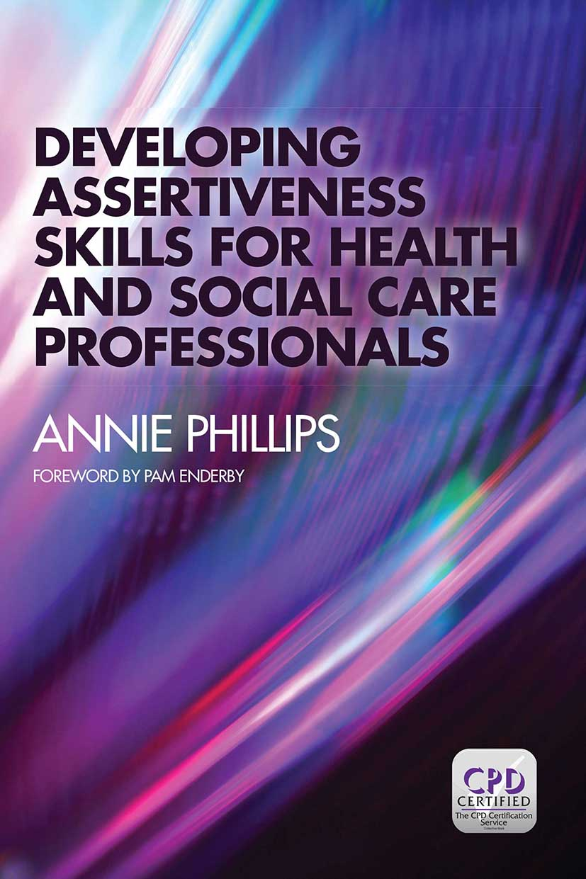 Developing Assertiveness Skills for Health and Social Care Professionals: 1st Edition (Paperback) book cover