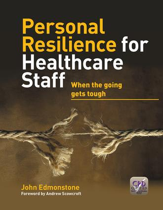 Personal Resilience for Healthcare Staff: When the Going Gets Tough, 1st Edition (Paperback) book cover