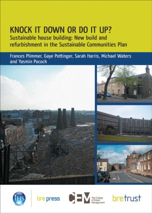 Knock it Down or Do it Up?: Sustainable House Building: New Build and Refurbishment in the Sustainable Communities Plan (FB 16) (Paperback) book cover