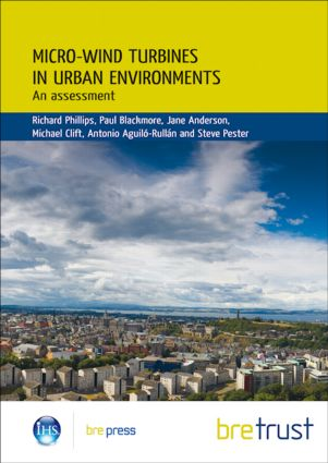 Micro-wind Turbines in Urban Environments: An Assessment (FB 17), 1st Edition (Paperback) book cover