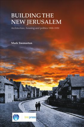 Building the New Jerusalem: Architecture, Housing and Politics 1900-1930 (EP 82), 1st Edition (Hardback) book cover