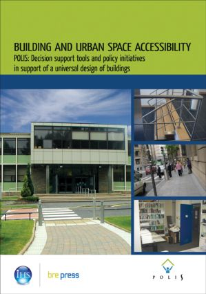 Building and Urban Space Accessibility: POLIS: Decision Support Tools and Policy Initiatives in Support of Universal Design of Buildings (EP 83), 1st Edition (Paperback) book cover