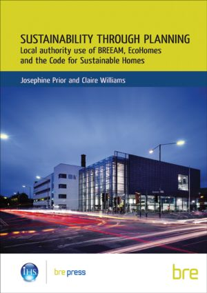 Sustainability Through Planning: Local Authority Use of BREEAM, EcoHomes and the Code for Sustainable Homes (BR 498) (Paperback) book cover