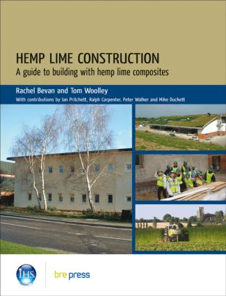 Hemp Lime Construction: A Guide to Building With Hemp Lime Composites (EP 85), 1st Edition (Paperback) book cover