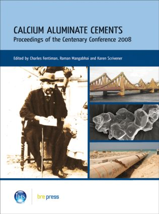 Calcium Aluminate Cements: Proceedings of the Centenary Conference 2008 (EP 94), 1st Edition (Hardback) book cover