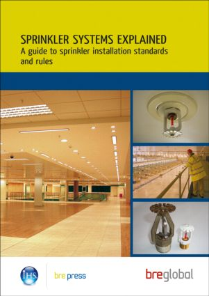 Sprinkler Systems Explained: A Guide to Sprinkler Installation Standards and Rules (BR 503), 1st Edition (Paperback) book cover
