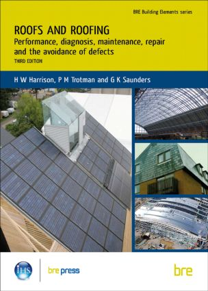 Roofs and Roofing: Performance, Diagnosis, Maintenance, Repair and the Avoidance of Defects (BR 504), 3rd Edition (Paperback) book cover