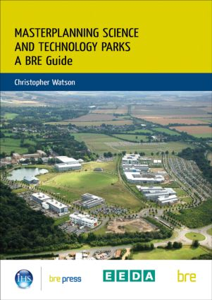 Masterplanning Science and Technology Parks: A BRE Guide (BR 505) (Paperback) book cover