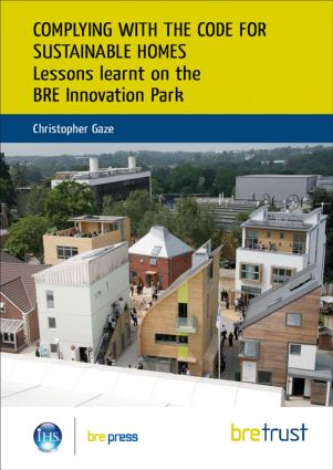 Complying with the Code for Sustainable Homes: Lessons Learnt on the BRE Innovation Park (FB 20), 1st Edition (Paperback) book cover