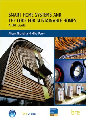 Smart Home Systems and the Code for Sustainable Homes: A BRE Guide (BR 506) (Paperback) book cover