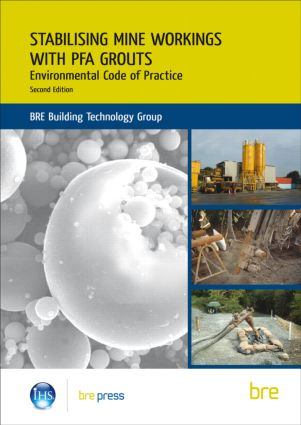 Stabilising Mine Workings with PFA Grouts: Environmental Code of Practice (BR 509), 2nd Edition (Paperback) book cover