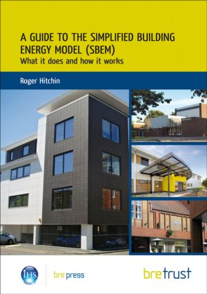 A Guide to the Simplified Building Energy Model (SBEM): What it Does and How it Works (FB 24) (Paperback) book cover