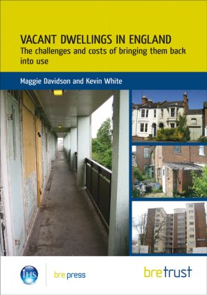 Vacant Dwellings in England: The Challenges and Costs of Bringing Them Back into Use (FB 25), 1st Edition (Paperback) book cover