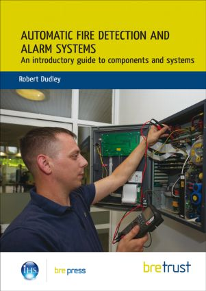 Automatic Fire Detection and Alarm Systems: An Introductory Guide to Components and Systems (Paperback) book cover