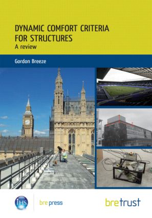 Dynamic Comfort Criteria for Structures: A Review, 1st Edition (Paperback) book cover