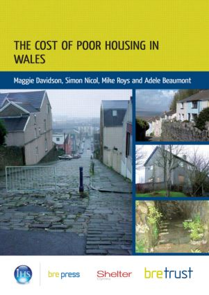 The Cost of Poor Housing in Wales: 1st Edition (Paperback) book cover