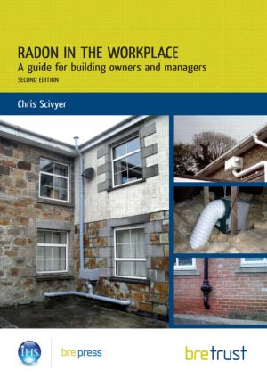 Radon in the Workplace: A Guide for Building Owners and Managers, 2nd Edition (Paperback) book cover