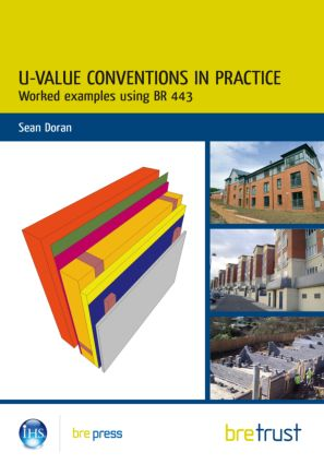 U-Value Conventions in Practice: Worked Examples using BR 443 (Paperback) book cover