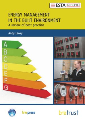 Energy Management in the Built Environment: A Review of Best Practice (Paperback) book cover