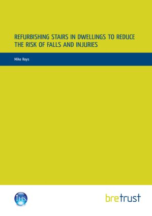 Refurbishing Stairs in Dwellings to Reduce the Risks of Falls and Injuries book cover