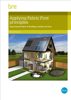 Applying fabric first principles to comply with energy efficiency requirements in dwellings: 1st Edition (Paperback) book cover