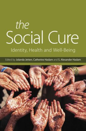 The Social Cure: Identity, Health and Well-Being (Hardback) book cover