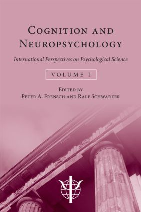 Cognition and Neuropsychology: International Perspectives on Psychological Science (Volume 1) (Hardback) book cover