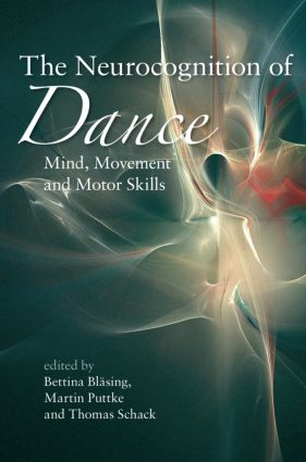 The Neurocognition of Dance: Mind, Movement and Motor Skills (Hardback) book cover