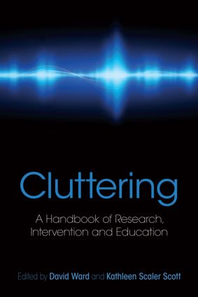 Cluttering: A Handbook of Research, Intervention and Education (Hardback) book cover
