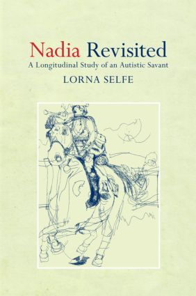 Nadia Revisited: A Longitudinal Study of an Autistic Savant (Hardback) book cover