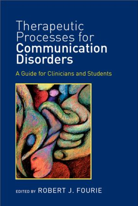 Therapeutic Processes for Communication Disorders: A Guide for Clinicians and Students (Hardback) book cover