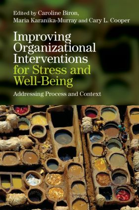 Improving Organizational Interventions For Stress and Well-Being: Addressing Process and Context (Hardback) book cover
