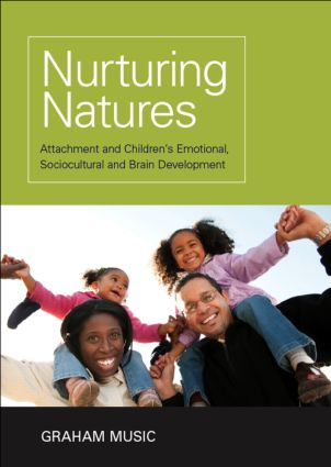 Nurturing Natures: Attachment and Children's Emotional, Sociocultural and Brain Development (Paperback) book cover
