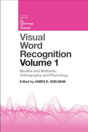 Visual Word Recognition Volume 1: Models and Methods, Orthography and Phonology (Hardback) book cover