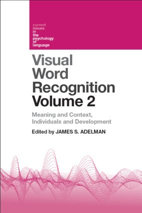 Visual Word Recognition Volume 2: Meaning and Context, Individuals and Development (Hardback) book cover