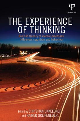 The Experience of Thinking: How the Fluency of Mental Processes Influences Cognition and Behaviour (Hardback) book cover