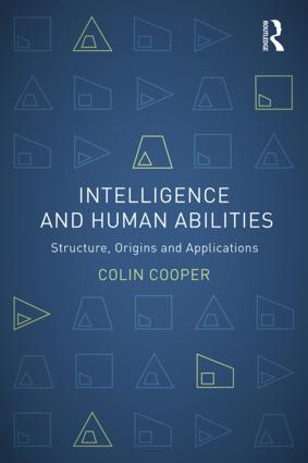 Intelligence and Human Abilities: Structure, Origins and Applications (Paperback) book cover