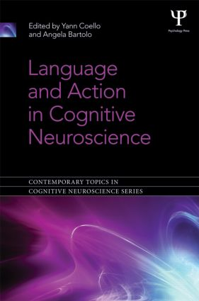 Language and Action in Cognitive Neuroscience (Hardback) book cover