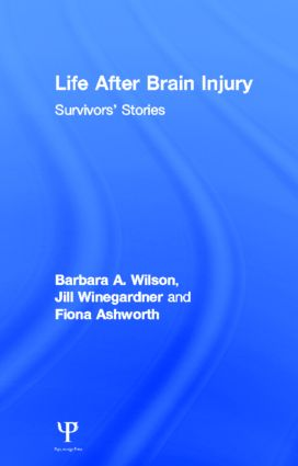 Life After Brain Injury: Survivors' Stories (Hardback) book cover
